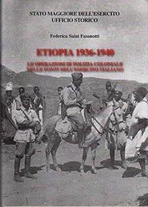 Etiopia 1936-1940. Le operazioni di polizia coloniale nelle fonti dell' esercito italiano