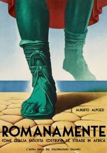 COVER_Romanamente – Come l'Italia fascista costruiva le strade in Africa