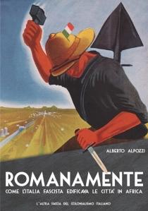 Cover_Romanamente – Come l'Italia fascista edificava le città in Africa