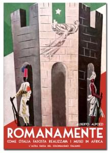 Cover_Romanamente – Come l'Italia fascista realizzava i musei in Africa
