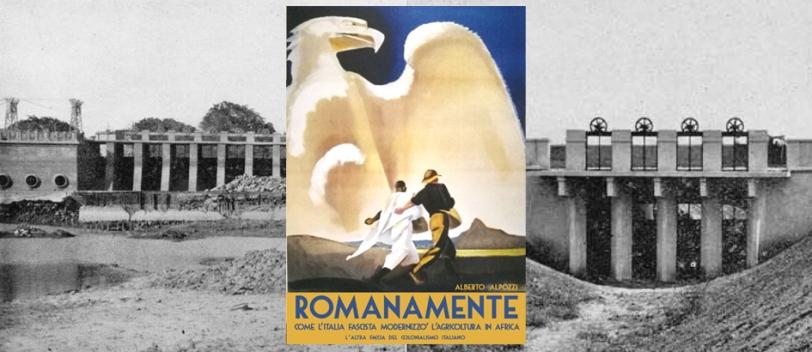 Romanamente 13– Come l'Italia fascista modernizzò l'agricoltura in Africa